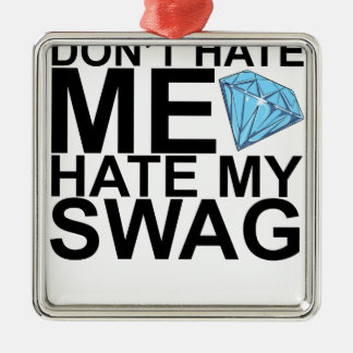 Dont Hate Me Hate My Swag T-Shirts KL.png Square Metal Christmas Ornament