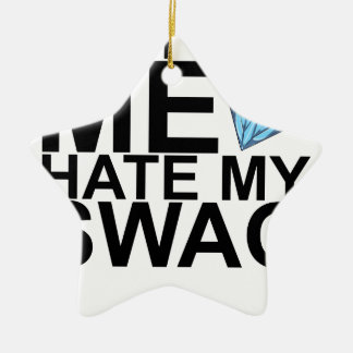Dont Hate Me Hate My Swag T-Shirts KL.png Double-Sided Star Ceramic Christmas Ornament