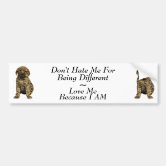 Don't Hate Me..Love Me! Puppy Dog Leopard Print Bumper Sticker