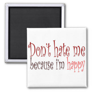 Dont hate me magnet