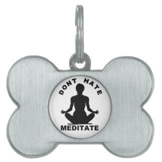 Don't Hate Meditate Pet ID Tags