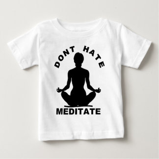 Don't Hate Meditate T-shirts