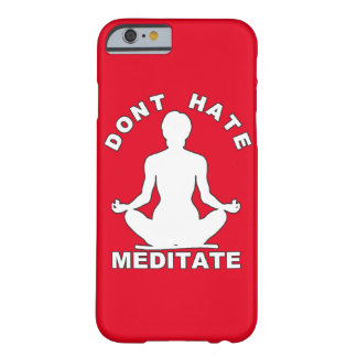 Don't Hate Meditate- White Barely There iPhone 6 Case