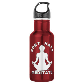 Don't Hate Meditate- White Stainless Steel Water Bottle