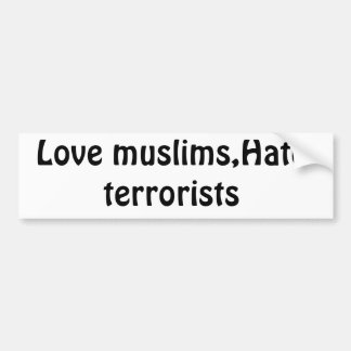Dont hate muslims! bumper stickers