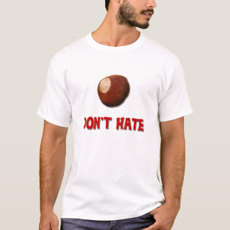 Dont Hate Ohio State Buckeyes T-Shirt