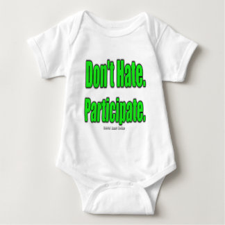 Don't Hate. Participate Baby Bodysuit