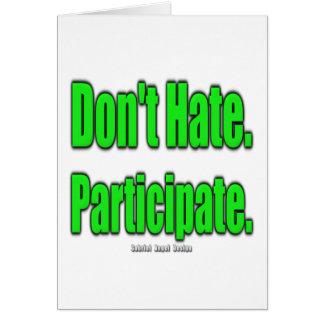 Don't Hate. Participate Card