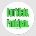 Don't Hate. Participate Classic Round Sticker