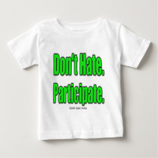 Don't Hate. Participate Tee Shirt