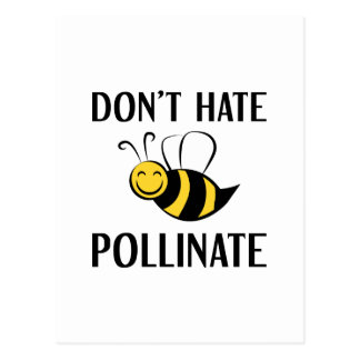 Don't Hate Pollinate Postcard