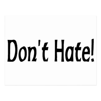 Don't Hate! Postcard