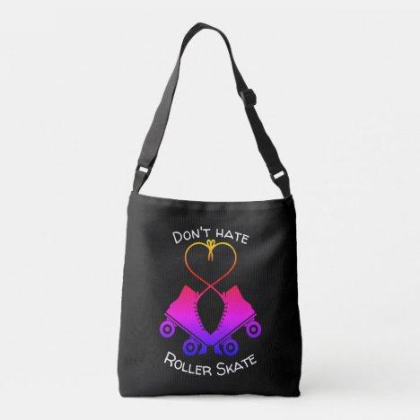 Don't Hate Roller Skate Crossbody Bag