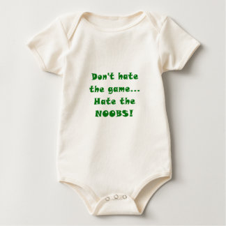 Dont Hate the Game Hate the Noobs Baby Bodysuit