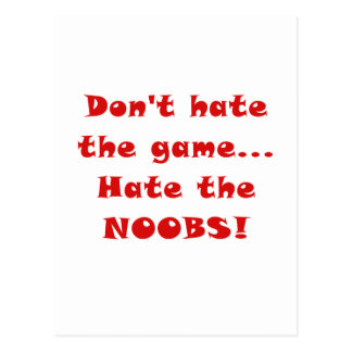 Dont Hate the Game Hate the Noobs Postcard