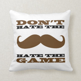 Don't Hate the Mustache Pillow