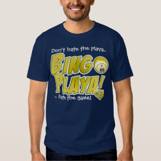 Don't hate the playa shirt