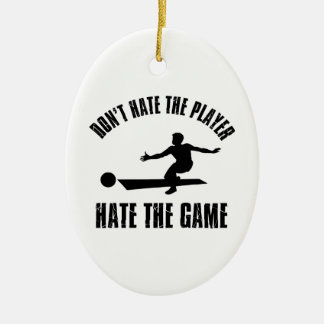 Don't hate the player Funny Bowling designs Ceramic Ornament