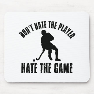 Don't hate the player Funny Hockey  designs Mouse Pad