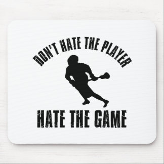 Don't hate the player Funny Lacrosse designs Mouse Pad
