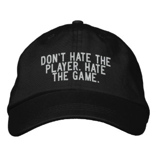 don't hate the player. hate the game. baseball cap