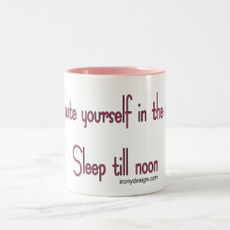 Don't hate yourself in the morning Two-Tone coffee mug