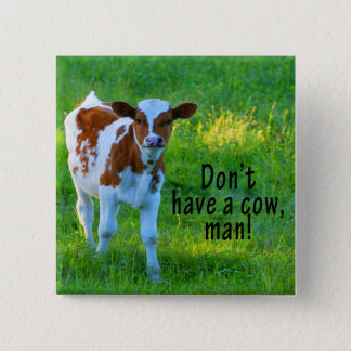 Don't Have A Cow Button