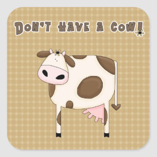Don't have a Cow Fun Stickers