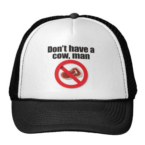 Don't Have a Cow Man Trucker Hat