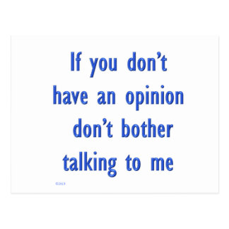 Don't Have an Opinion T-Shirts Posters & Gifts Postcard