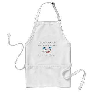 dont have to be crazy adult apron