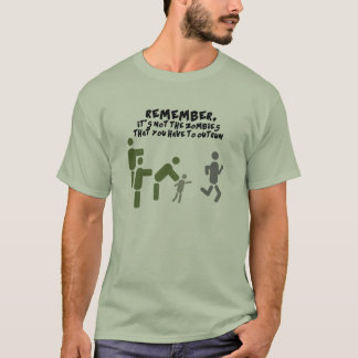 Don't have to outrun zombies! T-Shirt