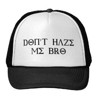 Don't Haze Me Bro Trucker Hat