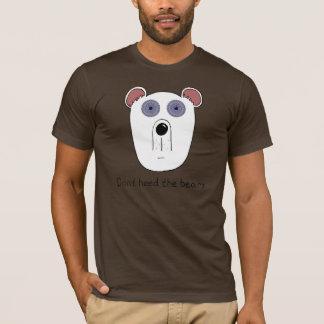 Don't Heed the Bears TShirt