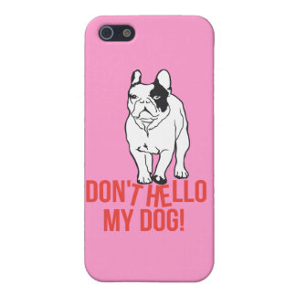 Don't hello my French Bulldog Case For iPhone SE/5/5s