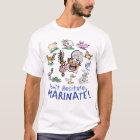 Don't Hesitate, Marinate! T-Shirt