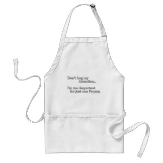 Don't hog my Attention... Adult Apron