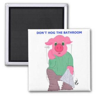 Don't Hog the Bathroom Magnet