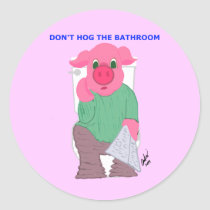 Don't Hog the Bathroom Stickers