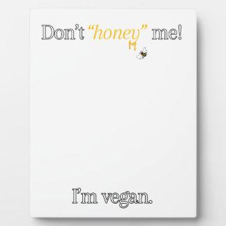 Don't 'Honey' Me! I'm Vegan Plaque