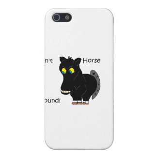 Don't Horse Around Cases For iPhone 5