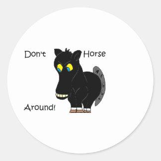 Don't Horse Around Classic Round Sticker