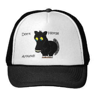 Don't Horse Around Trucker Hat