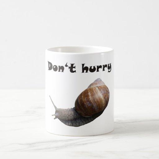 don't Hurry Snail Mugs