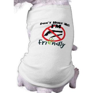Don't hurt me!! I'm friendly!! Shirt