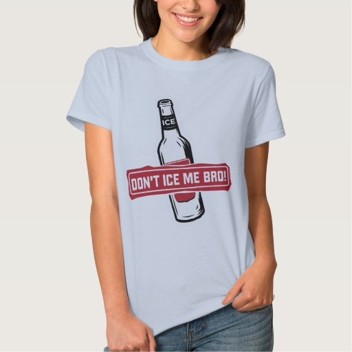 don't ice me bro! - bros icing bros tee shirt