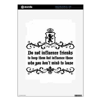 Dont Influece Friends quote Decal For The iPad 2