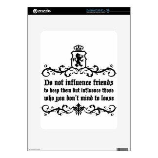 Dont Influece Friends quote Skins For iPad