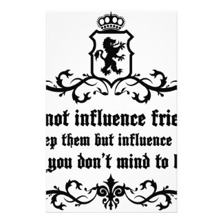 Dont Influece Friends quote Stationery