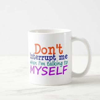 Don't Interrupt Me Coffee Mug